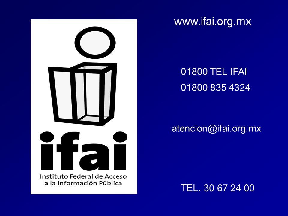 www.ifai.org.mx 01800 TEL IFAI 01800 835 4324 atencion@ifai.org.mx