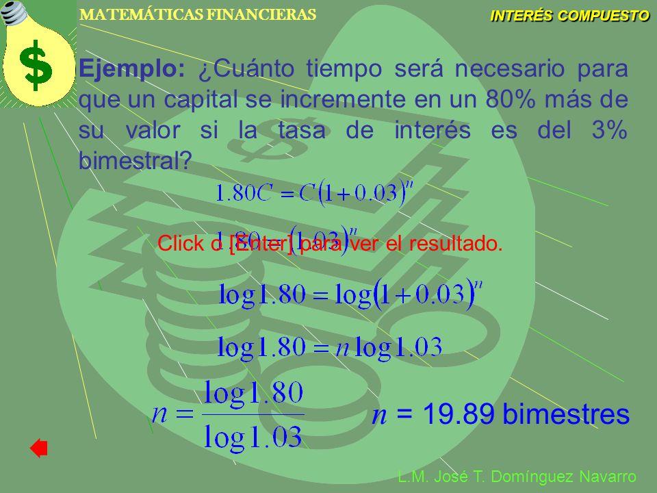 Ejemplo: ¿Cuánto tiempo será necesario para que un capital se incremente en un 80% más de su valor si la tasa de interés es del 3% bimestral