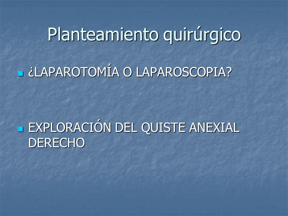 Planteamiento quirúrgico