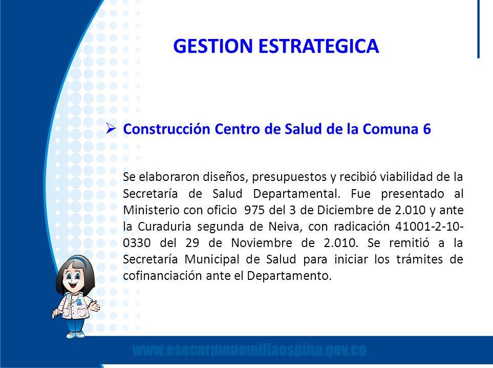GESTION ESTRATEGICA Construcción Centro de Salud de la Comuna 6