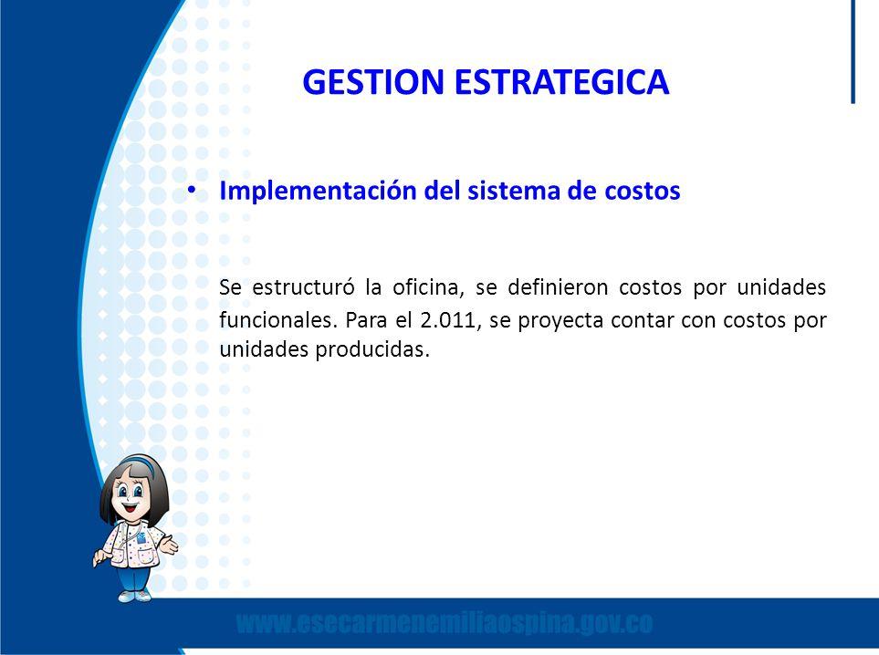 GESTION ESTRATEGICA Implementación del sistema de costos.