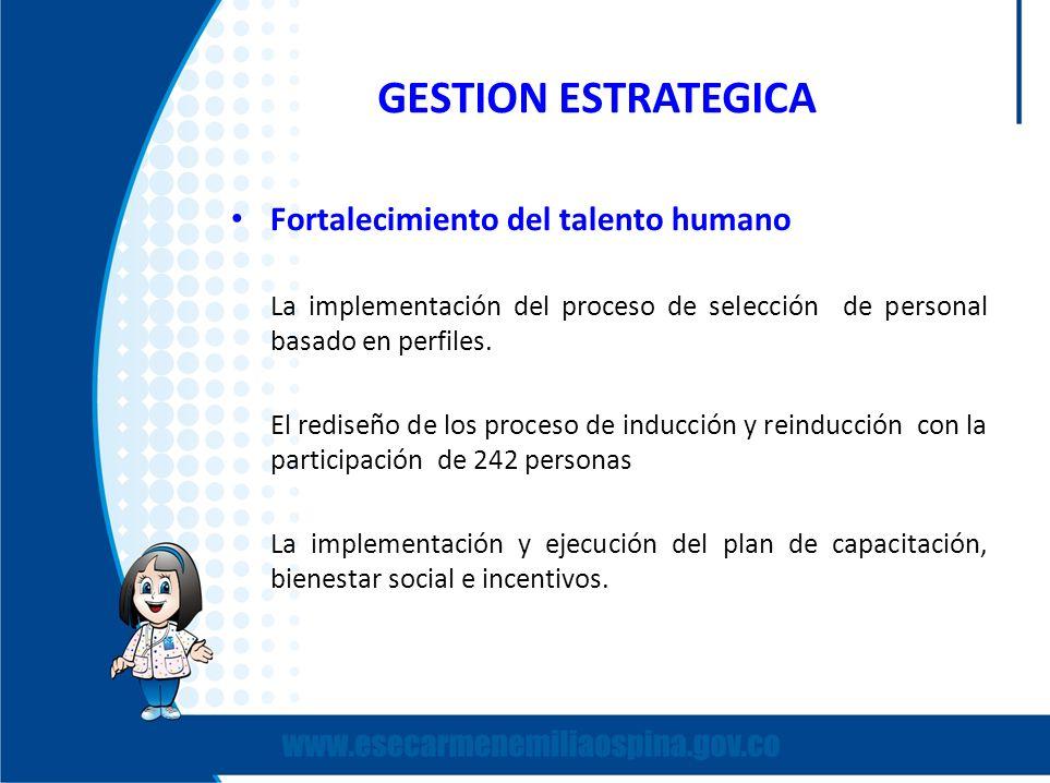 GESTION ESTRATEGICA Fortalecimiento del talento humano