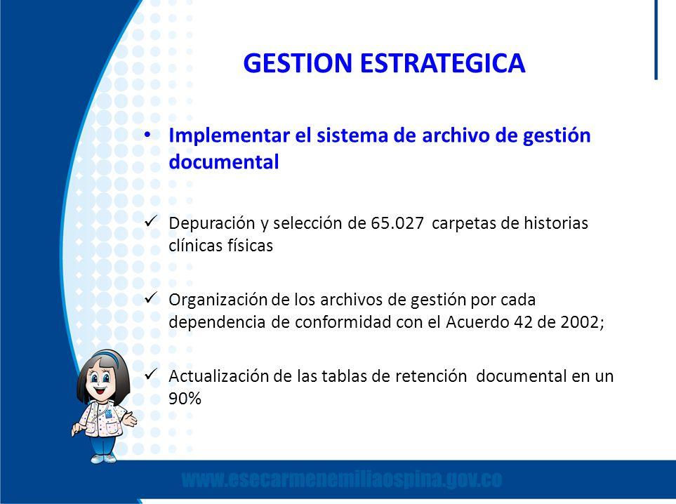 GESTION ESTRATEGICA Implementar el sistema de archivo de gestión documental.
