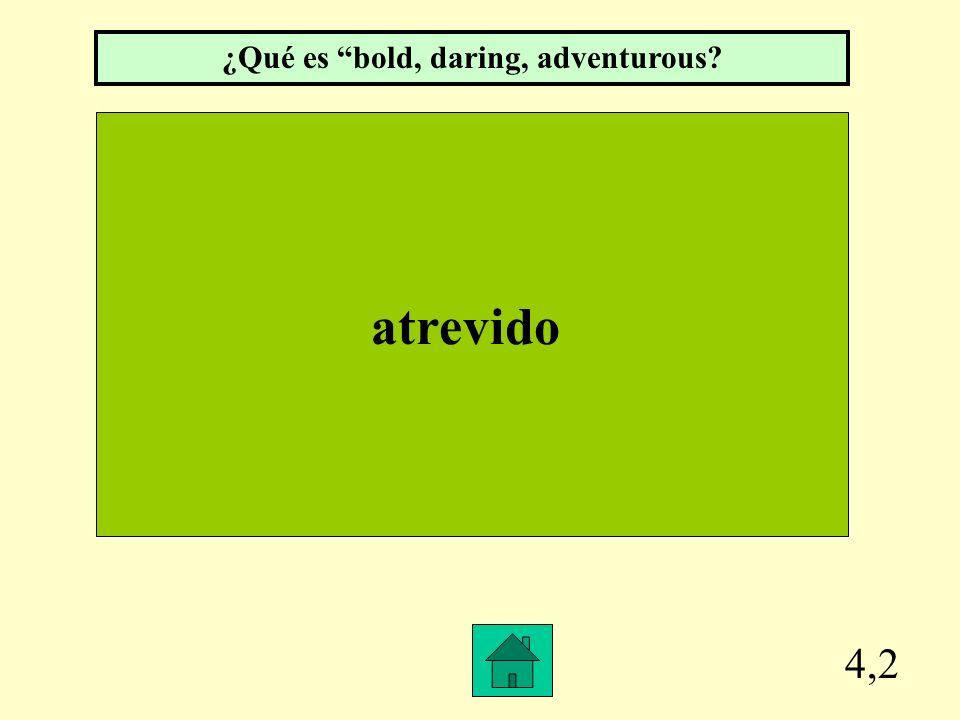 ¿Qué es bold, daring, adventurous