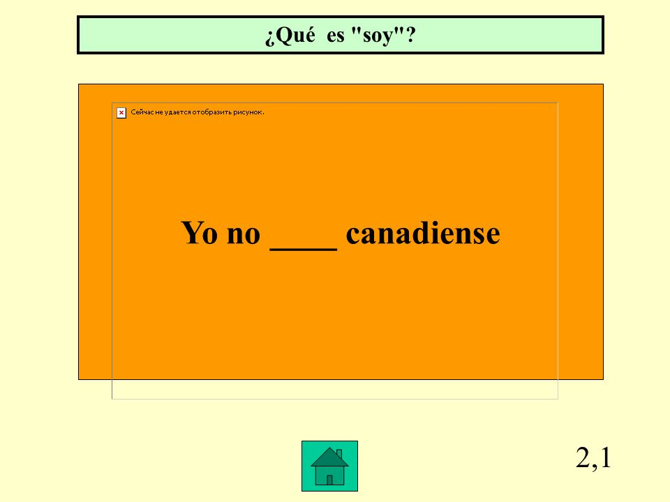 ¿Qué es soy Yo no ____ canadiense 2,1