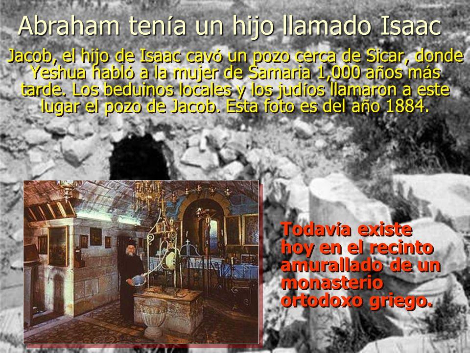 Abraham tenía un hijo llamado Isaac