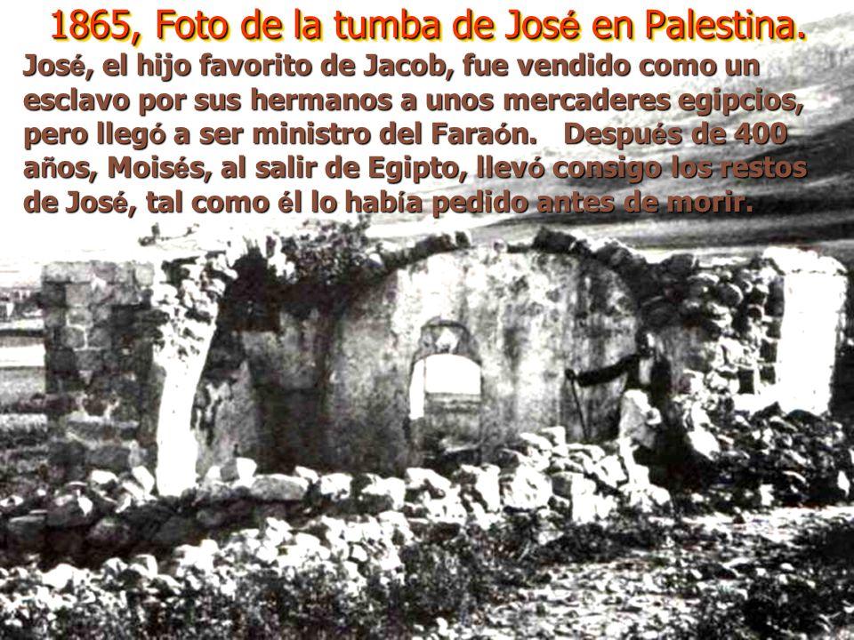 1865, Foto de la tumba de José en Palestina.