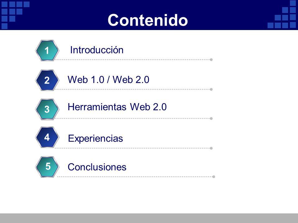 Contenido 1 Introducción 2 Web 1.0 / Web 2.0 Herramientas Web 2.0 3 4