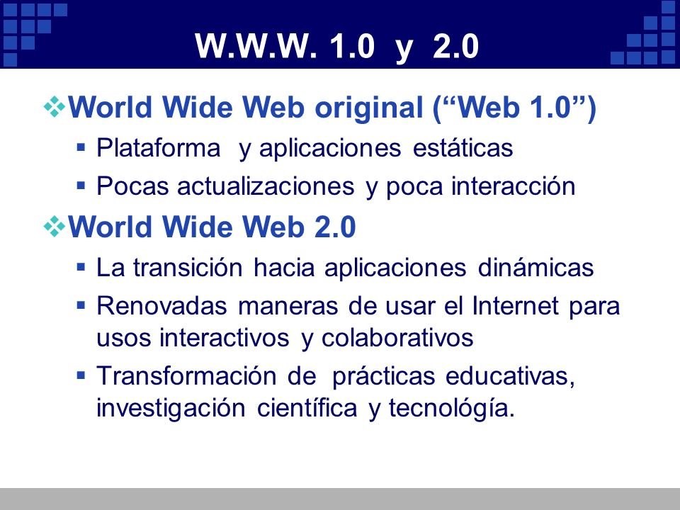 W.W.W. 1.0 y 2.0 World Wide Web original ( Web 1.0 )