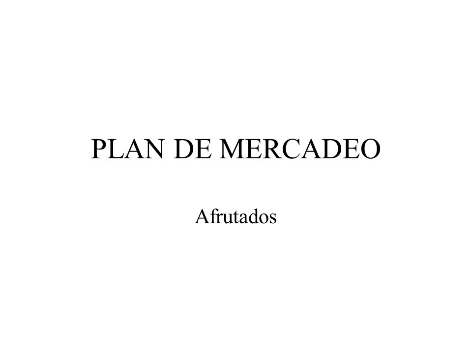 PLAN DE MERCADEO Afrutados