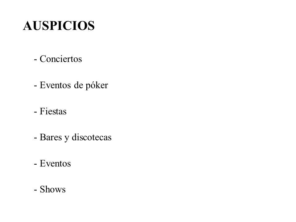 AUSPICIOS - Conciertos - Eventos de póker - Fiestas