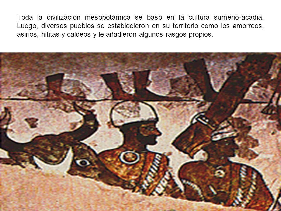 Toda la civilización mesopotámica se basó en la cultura sumerio-acadia