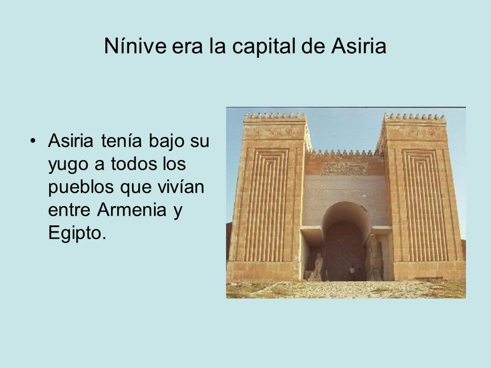 Nínive era la capital de Asiria
