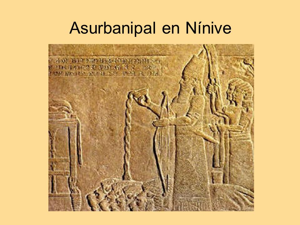 Asurbanipal en Nínive