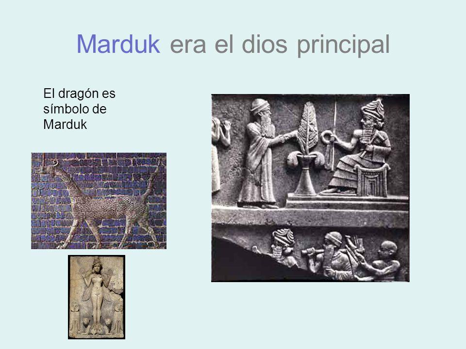 Marduk era el dios principal