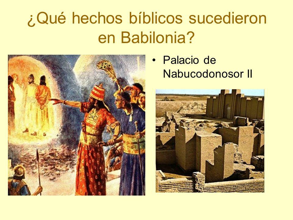 ¿Qué hechos bíblicos sucedieron en Babilonia