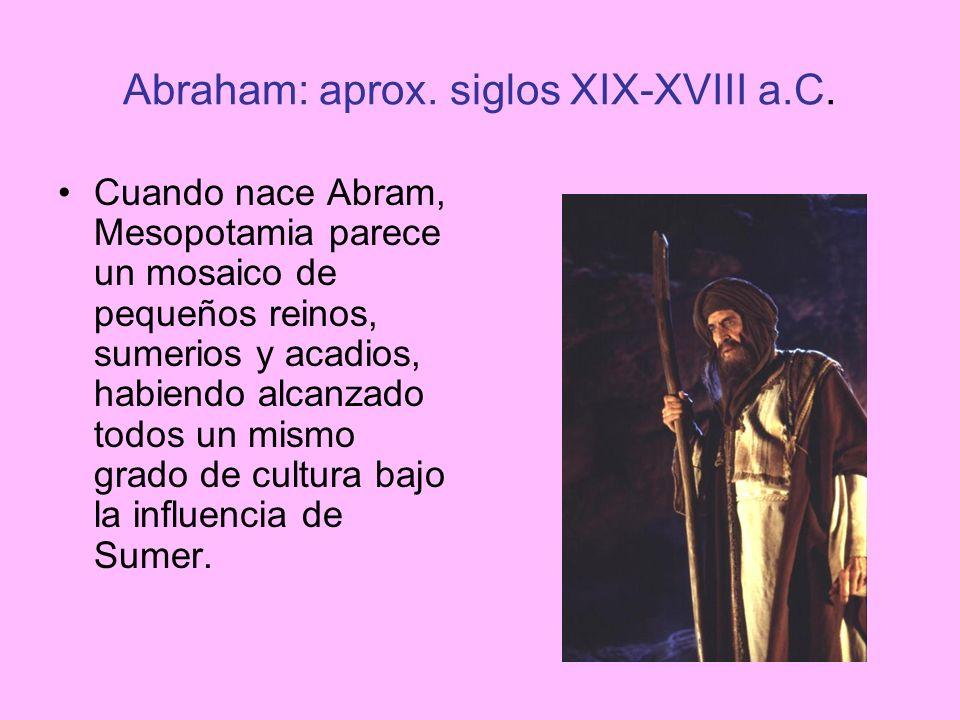 Abraham: aprox. siglos XIX-XVIII a.C.