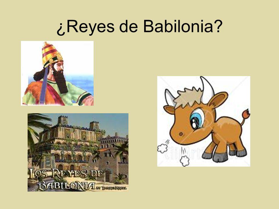 ¿Reyes de Babilonia