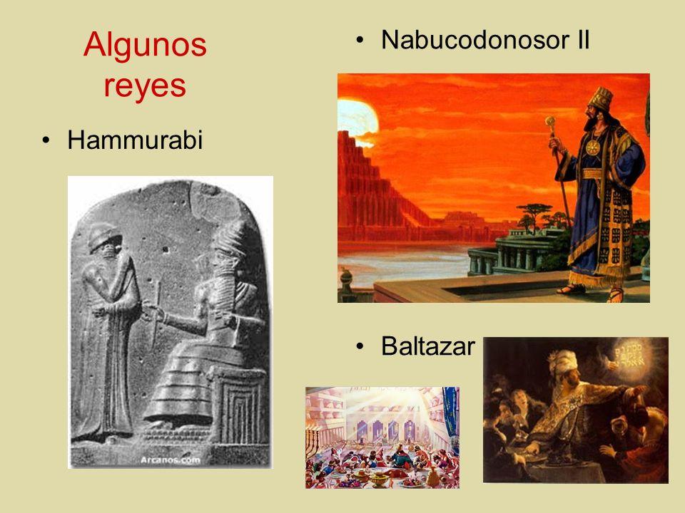 Algunos reyes Nabucodonosor II Baltazar Hammurabi