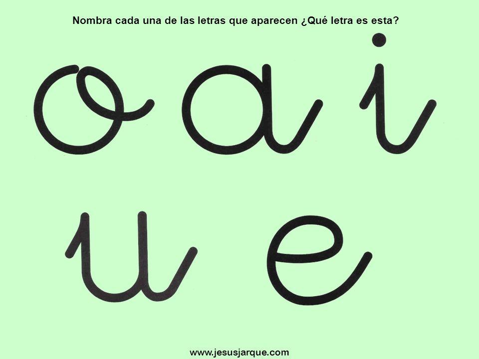 Nombra cada una de las letras que aparecen ¿Qué letra es esta