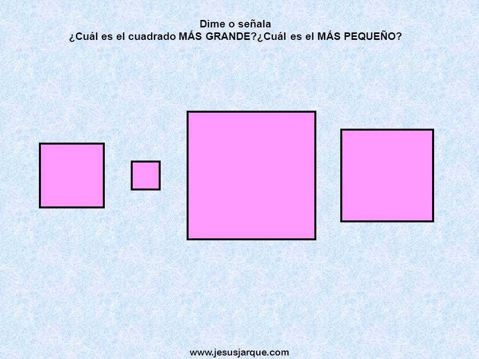 Dime o señala ¿Cuál es el cuadrado MÁS GRANDE ¿Cuál es el MÁS PEQUEÑO