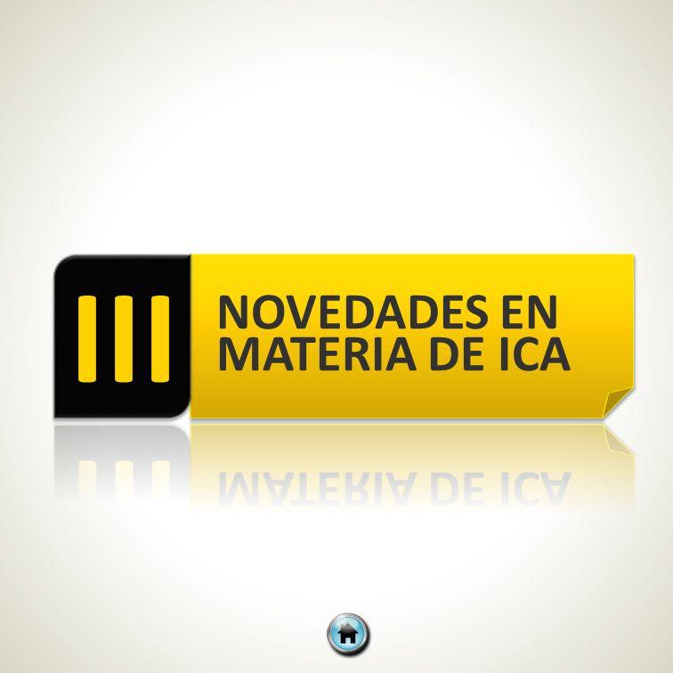 III NOVEDADES EN MATERIA DE ICA