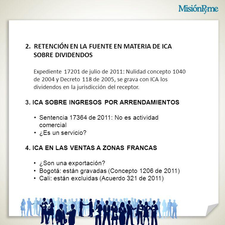 2. RETENCIÓN EN LA FUENTE EN MATERIA DE ICA SOBRE DIVIDENDOS