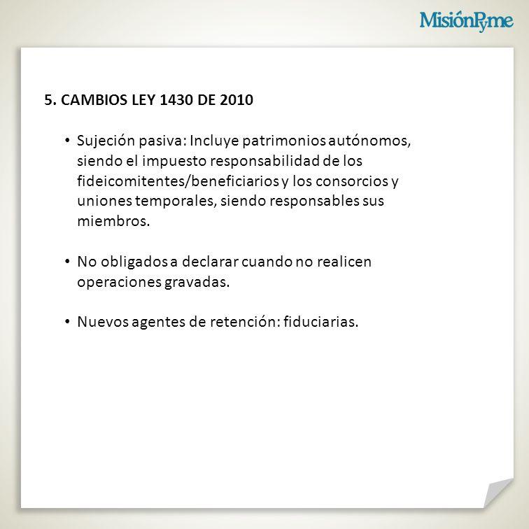 5. CAMBIOS LEY 1430 DE 2010