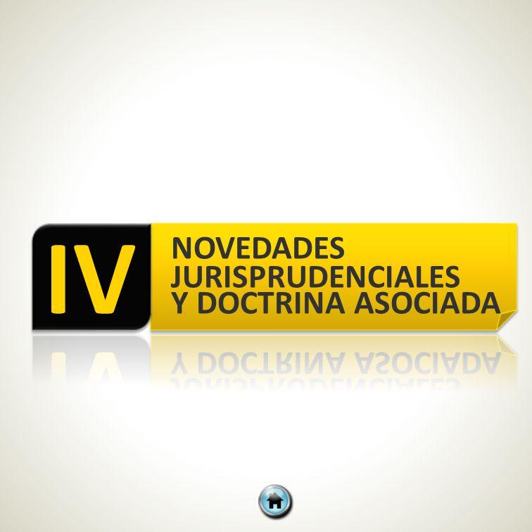 IV NOVEDADES JURISPRUDENCIALES Y DOCTRINA ASOCIADA