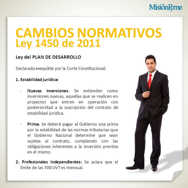 CAMBIOS NORMATIVOS Ley 1450 de 2011 Ley del PLAN DE DESARROLLO