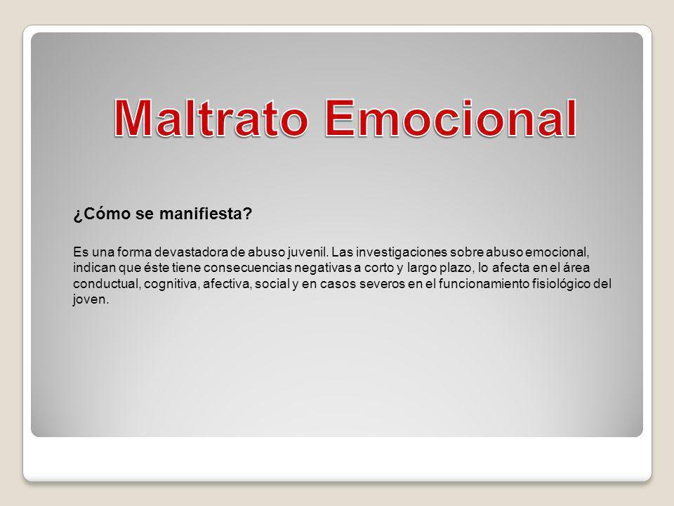 Maltrato Emocional ¿Cómo se manifiesta