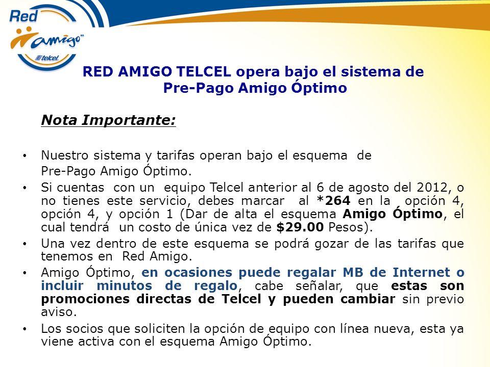RED AMIGO TELCEL opera bajo el sistema de Pre-Pago Amigo Óptimo