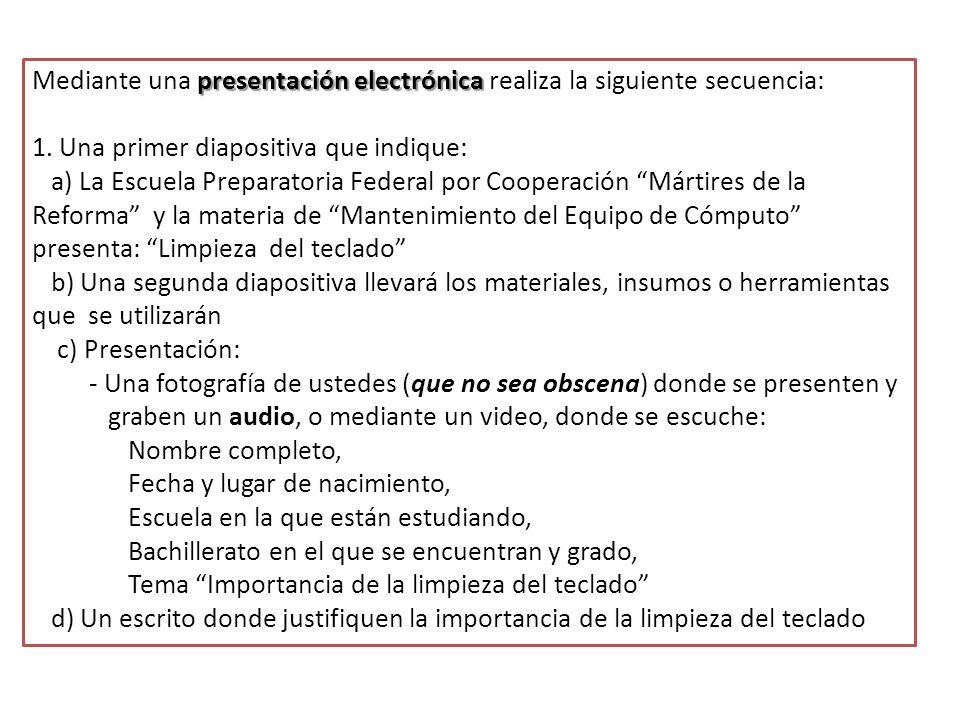 Mediante una presentación electrónica realiza la siguiente secuencia: