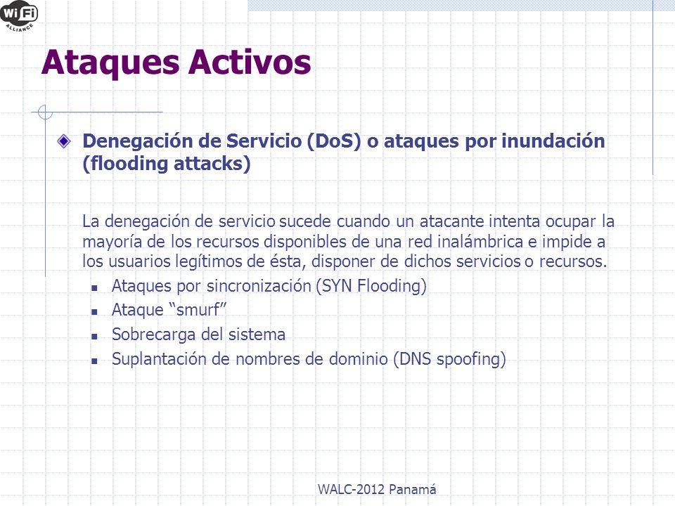 Ataques Activos Denegación de Servicio (DoS) o ataques por inundación (flooding attacks)