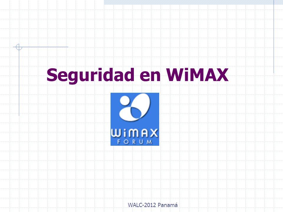 Seguridad en WiMAX WALC-2012 Panamá