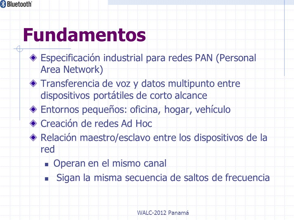 FundamentosEspecificación industrial para redes PAN (Personal Area Network)