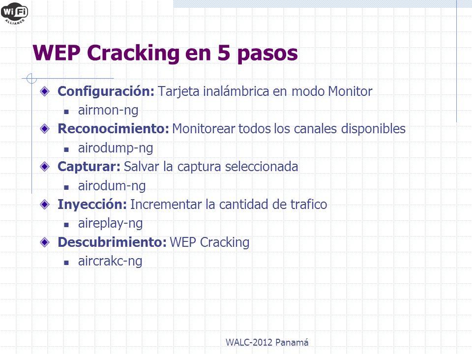 WEP Cracking en 5 pasos Configuración: Tarjeta inalámbrica en modo Monitor. airmon-ng. Reconocimiento: Monitorear todos los canales disponibles.