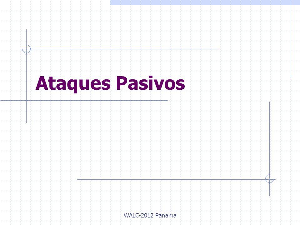 Ataques Pasivos WALC-2012 Panamá