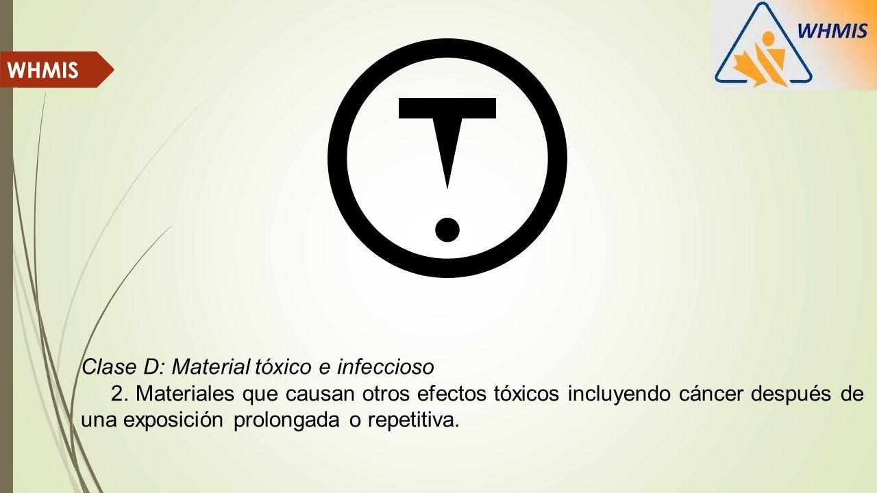 WHMIS Clase D: Material tóxico e infeccioso.