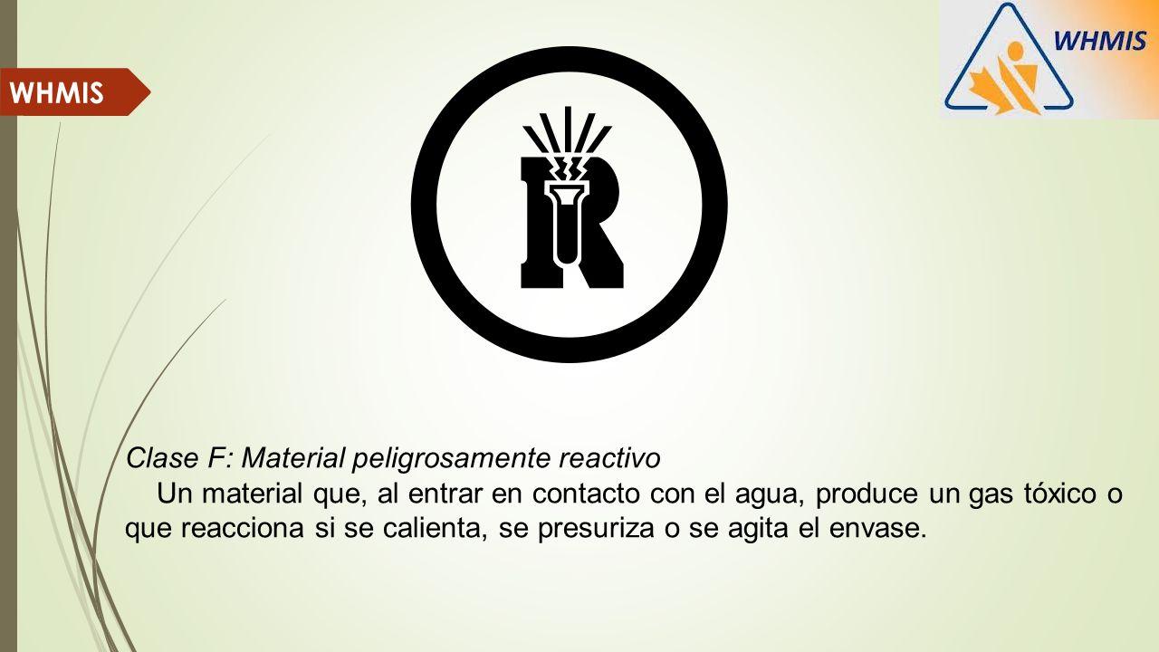 WHMIS Clase F: Material peligrosamente reactivo.