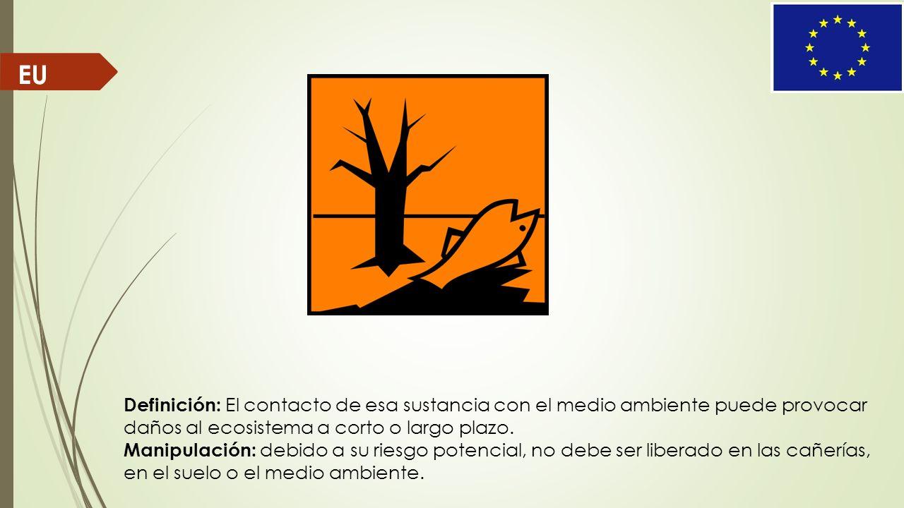 EU Definición: El contacto de esa sustancia con el medio ambiente puede provocar daños al ecosistema a corto o largo plazo.