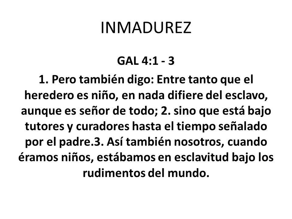 INMADUREZ GAL 4:1 - 3.