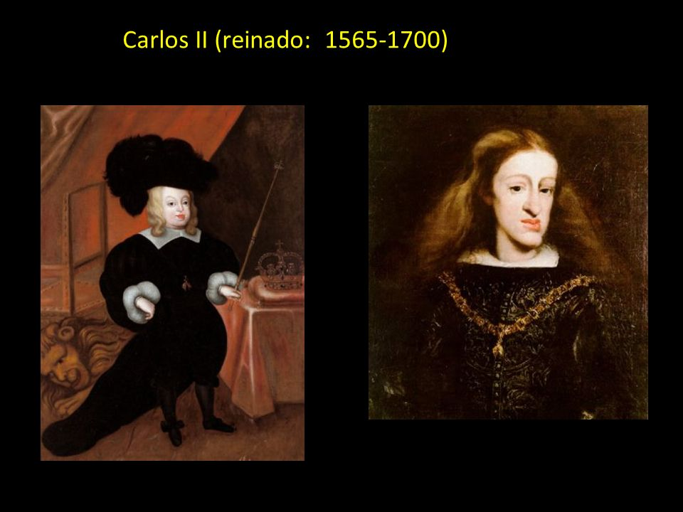 Carlos II (reinado: 1565-1700)