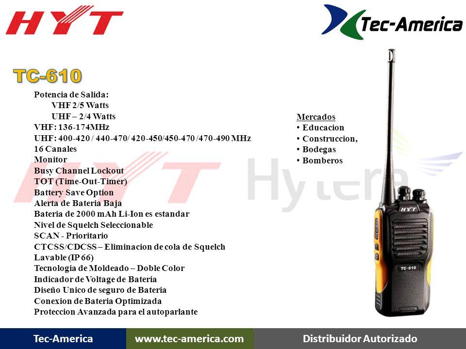 TC-610 TC-610 Portatil Potencia de Salida: VHF 2/5 Watts