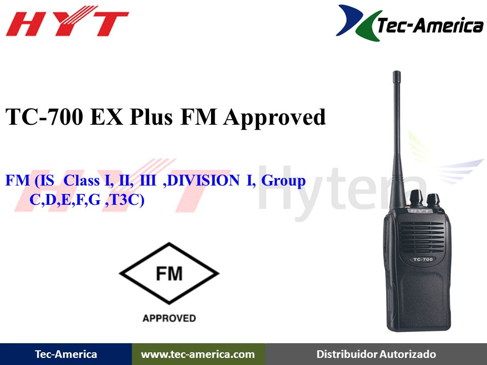 TC-700 EX Plus FM Approved TC-700 Ex Plus