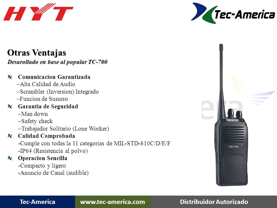 TC-700 Ex Plus Otras Ventajas Desarollado en base al popular TC-700