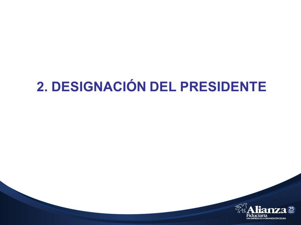 2. DESIGNACIÓN DEL PRESIDENTE