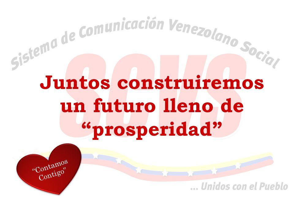 Juntos construiremos un futuro lleno de prosperidad