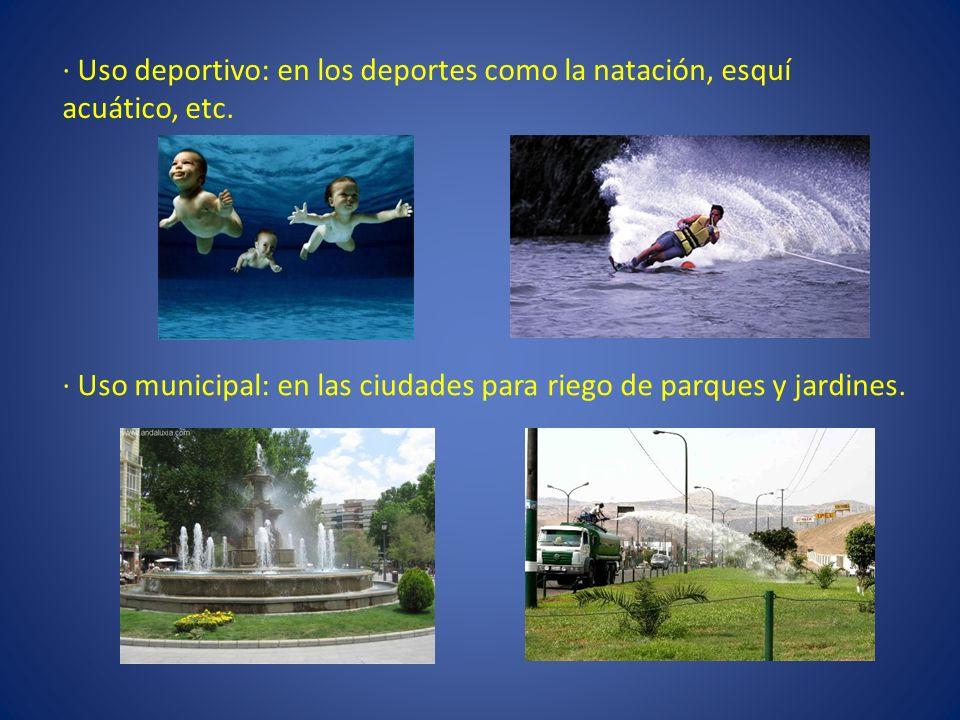 · Uso deportivo: en los deportes como la natación, esquí acuático, etc.