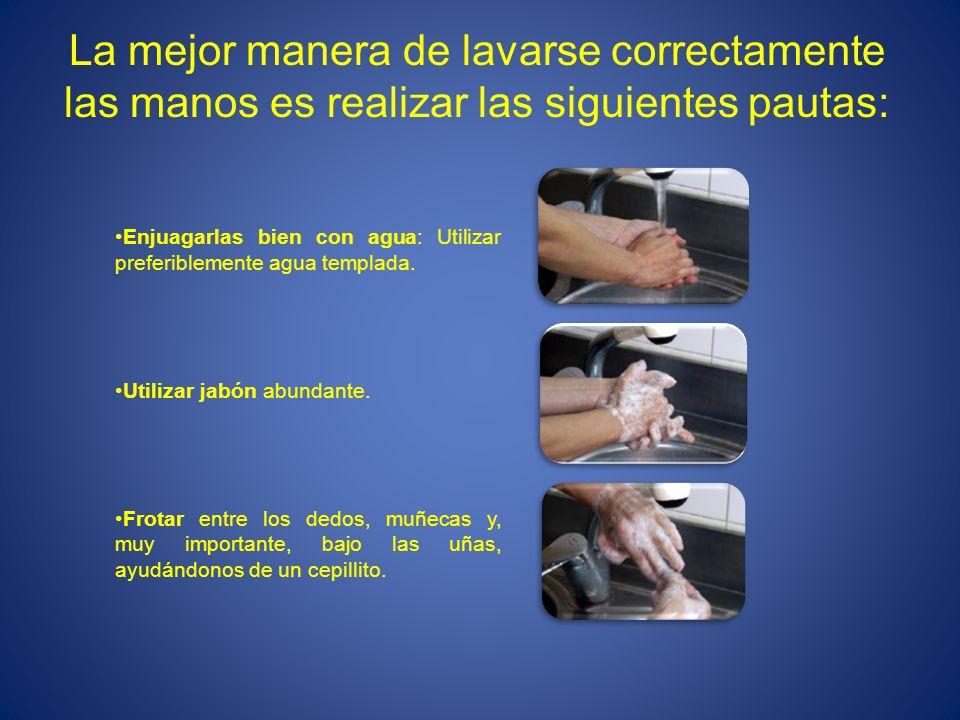 La mejor manera de lavarse correctamente las manos es realizar las siguientes pautas: